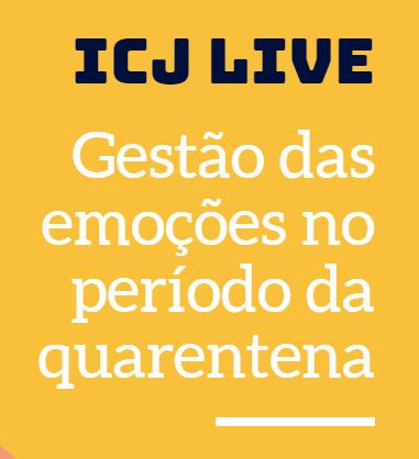 Gestão das emoções no período da quarentena - ICJ Live
