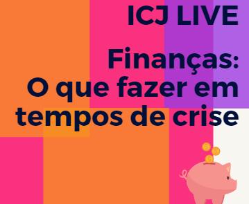 Finanças: o que fazer em tempos de crise - ICJ Live