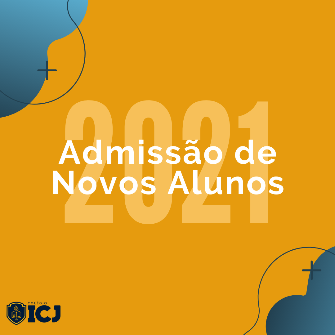 Processo de Admissão de Novos Alunos ICJ 2021