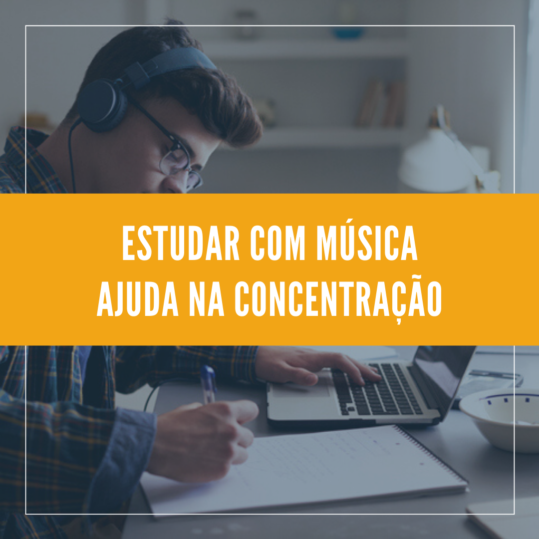 Estudar com música ajuda na concentração