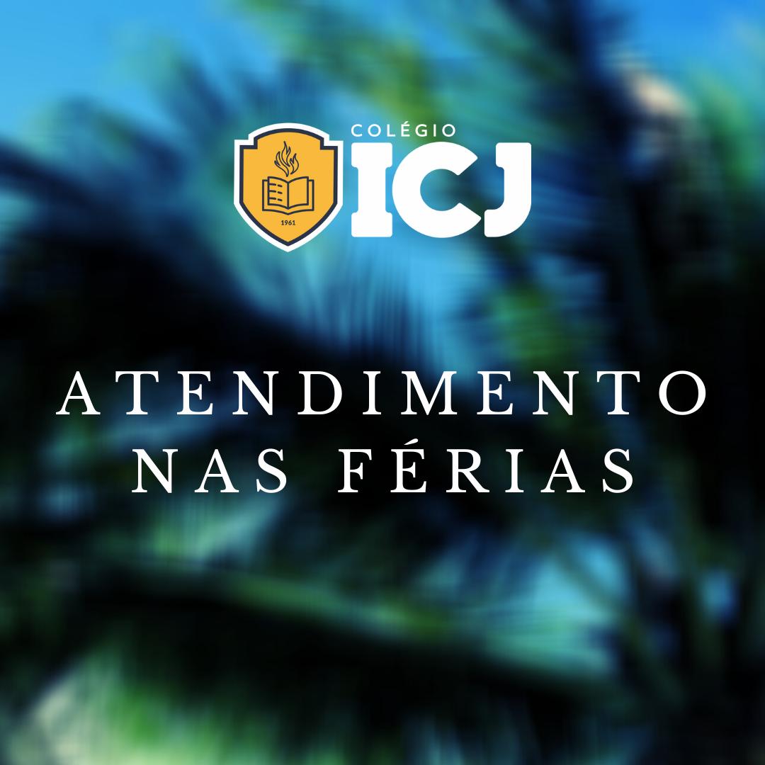 Atendimento ICJ nas férias