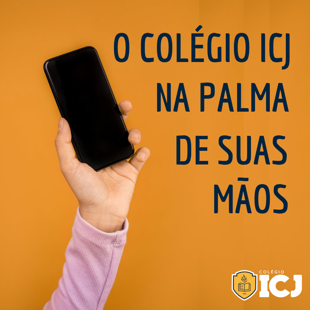 O Colégio ICJ na palma de suas mãos!